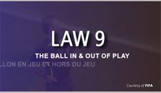 This content is provided courtesy of FIFA and is meant to help viewers develop a better understanding of the interpretation and application of Law 9 – The Ball In and Out of Play.
