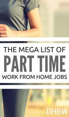 Prefer A Part Time Work from Home Career? Here's an MEGA list of part time opportunities - only legit companies listed!