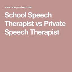 School Speech Therapist vs Private Speech Therapist