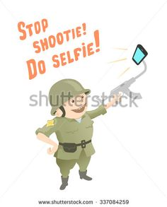 """Funny Vector Concept Poster: """"Stop Shootie! Do Selfie!"""" Funny Soldier Trying to Do a Self Portrait Using Machine Gun Selfie Stick"""