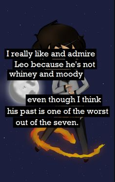 And nico's past is one of the worst out of the Leo and nico. << because it's now the 8 but I agree that Nico has one of the worst demigod pasts Percy Jackson Books, Percy Jackson Fandom, Solangelo, Percabeth, Hans Frozen, Team Leo, Seaweed Brain, Leo Valdez, Rick Riordan Books