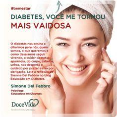BOTUCATU DIABÉTICOS: Diabetes, você me tornou mais vaidosa