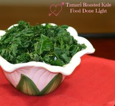 Healthy, low calorie and fat crispy kale - Tamari Roasted Kale www.fooddonelight