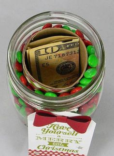 Gift idea: gift wrap a toilet paper roll, place in mason jar. Surround by candies and insert gift into the open core.