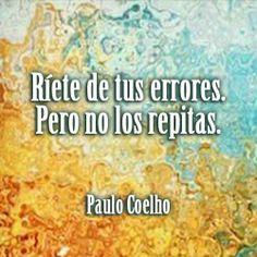 """""""Ríete de tus errores. Pero no los repitas."""" #PauloCoelho #Citas #Frases @Candidman"""