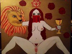 """Babalon, Mother of Abominations, the Holy Whore, Harlot of Harlots.  Though, She is actually both the Virgin AND the Whore, and combines all opposing and contradictory ideas all into one in Her Cup.   """"For below the Abyss, contradiction is division; but above the Abyss, contradiction is Unity. And there could be nothing true except by virtue of the contradiction that is contained in itself."""" (The Vision and the Voice, Cry of the 5th Aethyr)  Painting by Sarah Fimmel."""