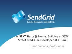 issac-saldada-send-grid by 500 Startups via Slideshare
