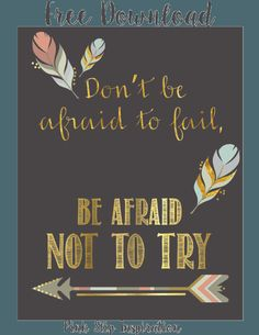 Inspirational quote printable; don't be afraid to fail, be afraid not to try