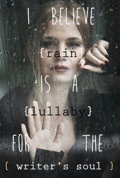 { I believe rain is a lullaby for the writer's soul } www.raeelliottbooks.com