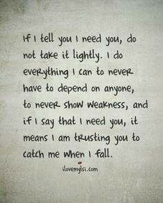 I Need You Quotes if i tell you i need you do not take it lightly I Need You Quotes. Here is I Need You Quotes for you. I Need You Quotes if i tell you i need you do not take it lightly. I Need You Quotes top 100 i n. Best Love Quotes, Great Quotes, Quotes To Live By, Favorite Quotes, Inspirational Quotes, I Needed You Quotes, Quotes Quotes, Advice Quotes, Crush Quotes