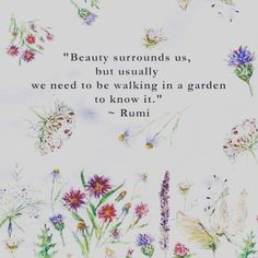 32 ideas for garden quotes rumi quotes garden 25 super funny garden signs Rumi Quotes, Wise Quotes, Funny Quotes, Inspirational Quotes, Qoutes, Bloom Quotes, Quotes Kids, Quotations, Motivational