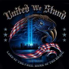 United We Stand ~ God Bless America I Love America, God Bless America, World Trade Center, Dojo, 911 Never Forget, Don't Forget, Chapo Guzman, Patriotic Pictures, Eagle Pictures