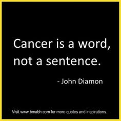 Inspirational Cancer Quotes And Sayings on www.bmabh.com #cancer. Follow us at https://www.pinterest.com/bmabh/ for more quotes and inspirations.