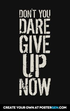 Dare Print-Dare Print Don't you dare give up now - Fitness Inspiration Quotes, Weight Loss Inspiration, Fitness Quotes, Motivation Inspiration, Weight Loss Motivation Quotes, Workout Motivation, Positive Quotes, Motivational Quotes, Exercise Inspirational Quotes