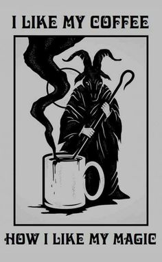 I like my coffee how I like my magic. I always had an interest in black magic and how it can manipulate time, fate and bend the rules of science and its deep and dark. I like the unknown. Magick, Witchcraft, Kunst Tattoos, Satanic Art, Satanic Tattoos, Arte Obscura, Baphomet, Black Magic, Macabre