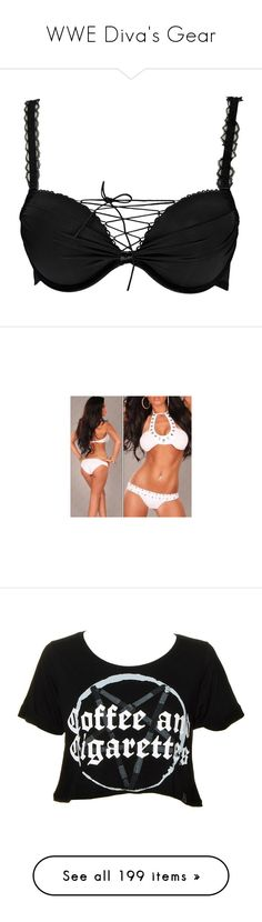 """""""WWE Diva's Gear"""" by well-its-jess ❤ liked on Polyvore featuring intimates, bras, underwear, tops, lingerie, lace front bra, underwire bra, lace up bra, lingerie bra and wrestling"""
