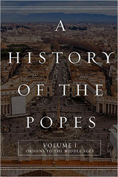 A History of the Popes: Volume I: Origins to the Middle Ages - Kindle edition by Wyatt North. Religion & Spirituality Kindle eBooks @ Amazon.com.