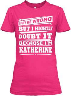 LOL!!!  Best T Shirt Name Katherine!! Heliconia Women's T-Shirt Front