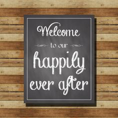 "INSTANT DOWNLOAD // Chalkboard Wedding Sign:  ""Welcome to our Happily Ever After"" 8x10 sign"