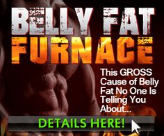 Belly Fat Furnace: The GROSS cause of Belly Fat No One Is Telling you about...