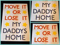 MOVE IT OR LOSE IT MY DADDYS HOME welcome home sign