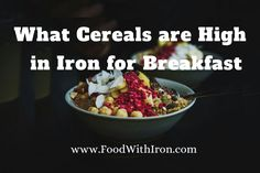 If you have ever been wondering about the cereals high in iron, which ones to avoid to decrease your iron levels. Iron Rich Cereals, Foods With Iron, Iron Rich Foods, How To Make Breakfast, Perfect Breakfast, Iron Rich Fruits, Vegetables With Iron, Fortified Cereals