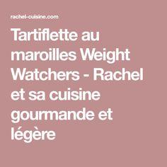 Tartiflette au maroilles Weight Watchers - Rachel et sa cuisine gourmande et légère