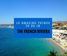 This list of 10 amazing things to do in the French Riviera will be a great starting point for your travels. From exporing Nice, Cannes, Monaco, and more!
