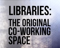I have recently had some discussions with people considering co-working spaces and thought immediately of how many times I've used the library for this purpose. Thanks to Janie Hermann for the idea to make a quick graphic on it. Libraries have community, technology infrastructure, comfort, services, facilities and amenities. If you have a cafe there, extra points. (source: LeMasney Technology and Design Consulting)