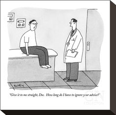 """""""Give it to me straight, Doc. How long do I have to ignore your advice?"""" - New Yorker Cartoon Poster Print by Peter C. Vey at the Condé Nast Collection"""