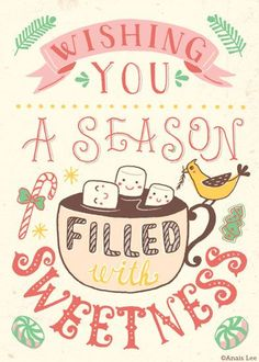 Wishing you a season filled with sweetness.
