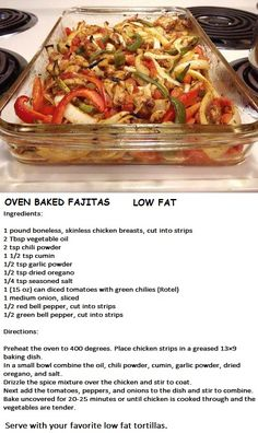 Low Fat Oven Baked Chicken Fajitas.   Great for dinner and my kids and husband love them!