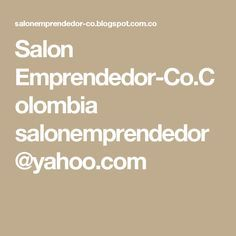 Salon Emprendedor-Co.Colombia salonemprendedor@yahoo.com