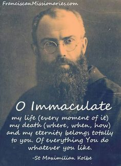 St Maxilmillian Kolbe's great love for our Mother