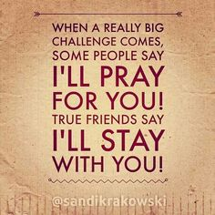 To my friends, family, extended family and loved ones, I will pray for you and stay with you!