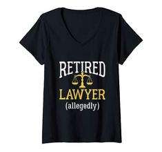 Womens Retired Lawyer Allegedly Funny Attorney Retirement Gift V-Neck T-Shirt Retirement Party Gifts for Lawyers
