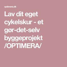 Lav dit eget cykelskur - et gør-det-selv byggeprojekt /OPTIMERA/