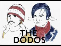 Horny Hippies - The Dodos      wicked song.