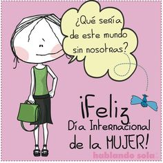 Feliz día de la mujer. Hablando Sola HS Good Morning Good Night, 8th Of March, Spanish Quotes, Cute Illustration, Emoticon, Ladies Day, Make Me Smile, Best Quotes, Quotations