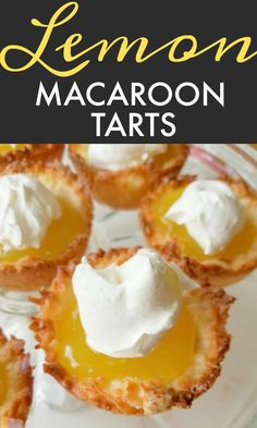 Lemon Macaroon Tarts A perfect handheld dessert recipe made with sweet, light and chewy coconut macaroon tartlet shells filled with luscious, bright sweet-tart lemon curd topped with whipped cream. Lemon Desserts, Lemon Recipes, Tart Recipes, Mini Desserts, Just Desserts, Sweet Recipes, Cookie Recipes, Delicious Desserts, Dessert Recipes