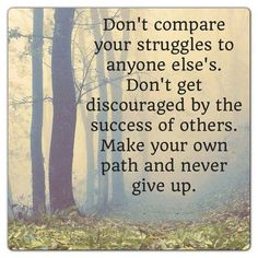 Know your path and never give up.  #inspire #motivation #health #fitness #family #faith #friends #finance #business #contentedness #happy #peace #calm #encourage #motivate #values #beliefs #believe #receive #achieve