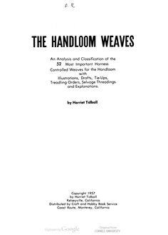Harriet Tidball   The handloom weaves: an analysis & classification of the 52 most important harness controlled weaves for the handloom: with illustrations, drafts, tie-ups, treadling orders, selvage threadings, and explanations   Craft and Hobby Book Service   Monterey, California, U.S.A.   1957   ❀ read online: http://hdl.handle.net/2027/coo.31924063120194
