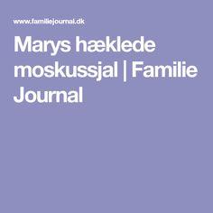 Marys hæklede moskussjal | Familie Journal