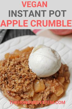 Apple Crumble in the Instant Pot! Beginners will learn how to make this easy, healthy, vegan dessert recipe that the whole family can enjoy. Healthy Apple Crumble, Vegan Apple Crisp, Healthy Vegan Desserts, Healthy Dessert Recipes, Vegan Vegetarian, Vegan Soup, Vegan Recipes, Green Apple Recipes, Learning
