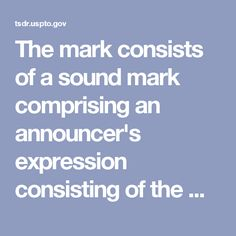The mark consists of a sound mark comprising an announcer's expression consisting of the word Onions! accompanied by background crowd noise.