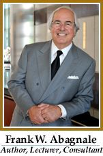 """""""Frank W. Abagnale is one of the world's most respected authorities on the subjects of forgery, embezzlement and secure documents.  For over thirty years he has lectured to and consulted with hundreds of financial institutions, corporations and government agencies around the world."""" Frank Abagnale, Government Agencies, Private Investigator, Financial Institutions, I School, Boys Who, Mind Blown, Vignettes, Author"""