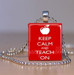Keep Calm and Teach On red Keep Calm by SassyScrabbleShoppe, $7.95