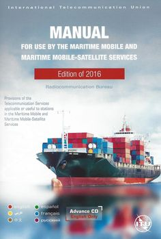 ITU Manual for Use by the Maritime Mobile and Maritime Mobile - Satellite Services, 2016 Edition Armani Hotel, Rules And Procedures, Nautical Chart, Itu, Manual, Coding, English, Aberdeen, Books
