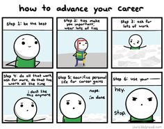 """How to Advance Your Career,"" an Invisible Bread comic by Justin Boyd. I'm in up to, ""Wear lots of ties"" part. Old Memes, Freaking Hilarious, Funny Times, Conversation Starters, Fresh Memes, To Loose, Just For Laughs, Career, Doodles"
