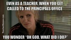 A teacher's face when… she gets called to the principal's office and w… - HuMoR School Quotes, School Memes, Work Memes, Work Humor, Classroom Humor, Classroom Ideas, Teacher Humour, Teaching Memes, Teaching Resources